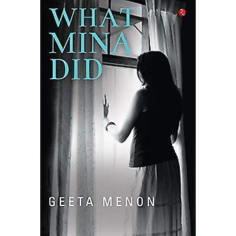 What Mina Did by Geeta Menon - 9789353043759 Book