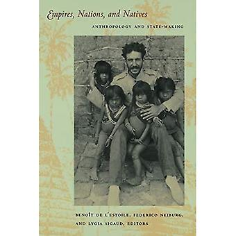 Empires, Nations and Natives: Anthropology and State-Making