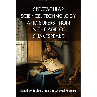 Spectacular Science - Technology and Superstition in the Age of Shake