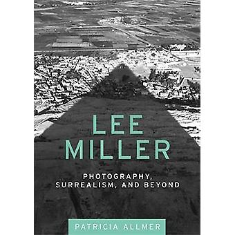 Lee Miller - Photography - Surrealism - and Beyond by Allmer - Patrici