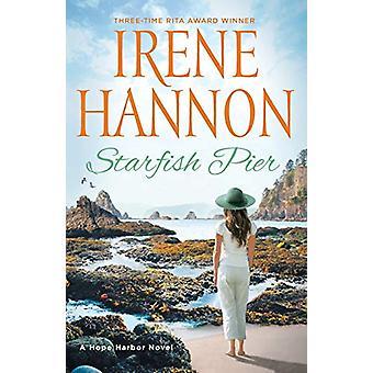 Starfish Pier - A Hope Harbor Novel by Irene Hannon - 9780800736149 Bo