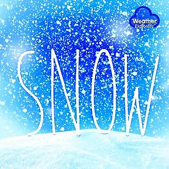 Weather Explorers Snow by Harriet Brundle