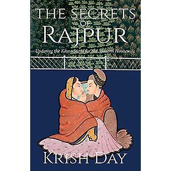 I segreti di Rajpur - Aggiornamento del Kama Sutra per la Modern Housewi
