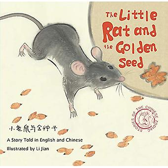 The Little Rat and the Golden Seed - A Story Told in English and Chine