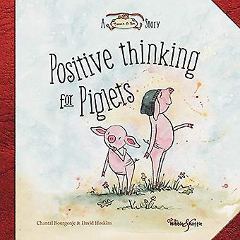 Positief denken voor biggen - Een Horace & Nim Story door Chantal Bo