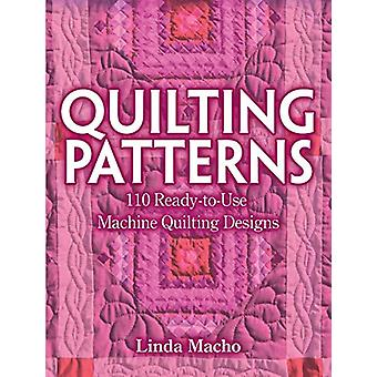 Quilting Patterns - 110 Ready-to-Use Machine Quilting Designs by Linda