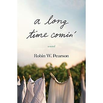 Long Time Comin' - A by Robin W. Pearson - 9781496441539 Book