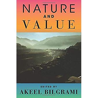 Nature and Value by Akeel Bilgrami - 9780231194631 Book