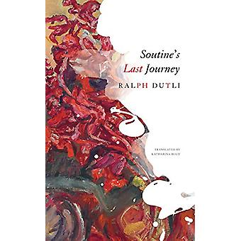 Soutine's Last Journey by Ralph Dutli - 9780857426925 Book