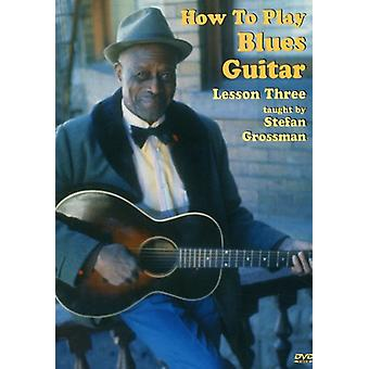 Stefan Grossman - Blues Guitar: How to Play Lesson Three [DVD] USA import