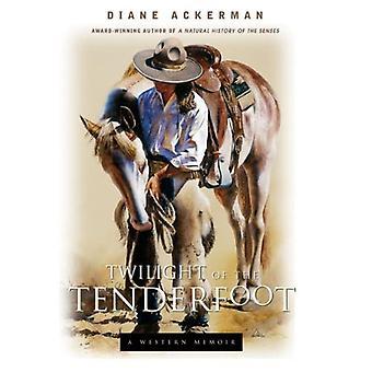 Twilight of the Tenderfoot: A Western Memoir, Vol. 1