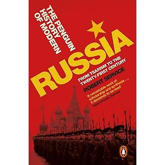 The Penguin History of Modern Russia From Tsarism to the Twentyfirst Century Fifth Edition