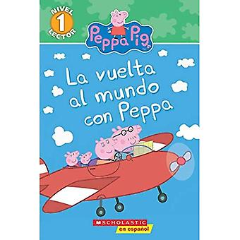 Around the World with Peppa (Scholastic Reader, Level 1, Peppa Pig) (Spanish) (Scholastic Reader: Level 1)