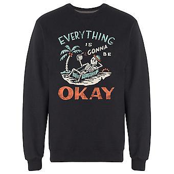 Funny Skeleton Is Gonna Be Okay Sweatshirt Men's -Image by Shutterstock