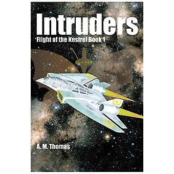 Intruders by A. M. Thomas - 9780957198876 Book