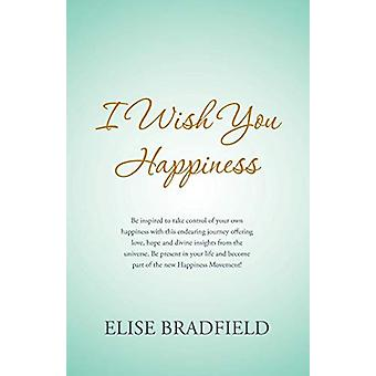 I Wish You Happiness by Elise Bradfield - 9781452512068 Book