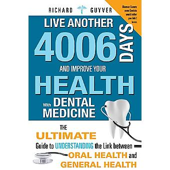 Live Another 4006 Days and Improve Your Health with Dental Medicine -