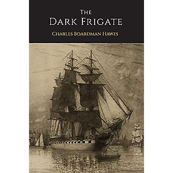 The Dark Frigate by Charles Boardman Hawes - 9781614275039 Book