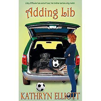 Adding Lib by Kathryn Elliott - 9781628306408 Book