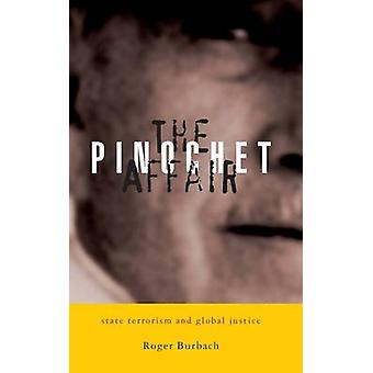 The Pinochet Affair - State Terrorism and Global Justice by Roger Burb