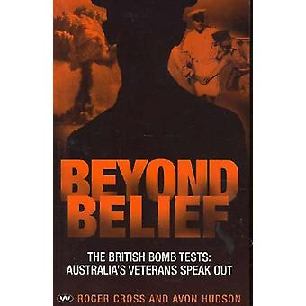 Beyond Belief - The British bomb tests - Australia's veterans speak out