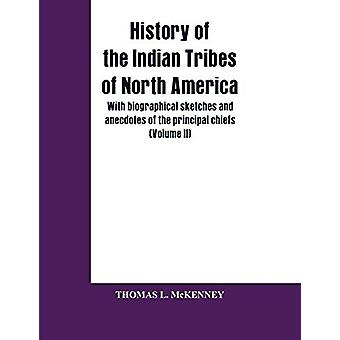 History of the Indian Tribes of North America; with biographical sket