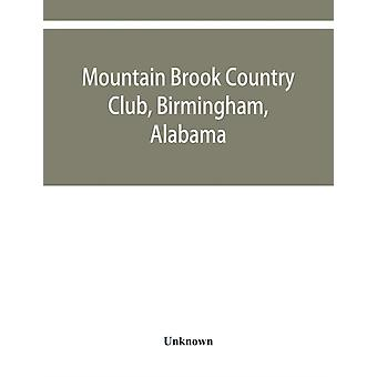 Mountain Brook Country Club Birmingham Alabama by Unknown