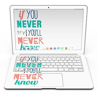 If You Never Try You Never Know - Macbook Air Skin Kit