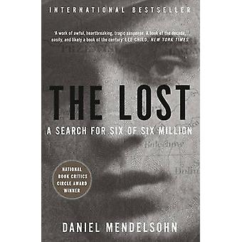 The Lost - A Search for Six of Six Million by Daniel Mendelsohn - 9780