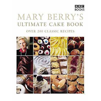 200 の古典的なレシピの上 - メアリー ベリーの究極のお菓子の本 (第 2 改訂