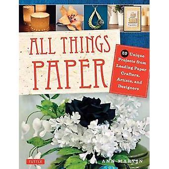 Toutes les choses papier - 20 projets uniques de grands artisans papier - Ar