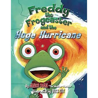 Freddy le Frogcaster et l'énorme ouragan par Janice doyen - 9781621