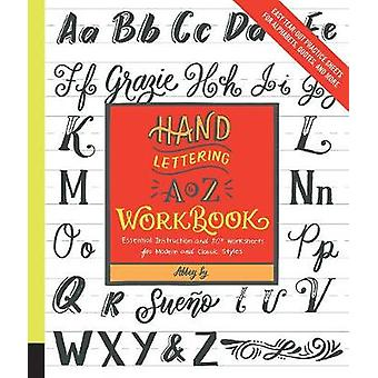 Hand Lettering A to Z Workbook - Essential Instruction and 80+ Workshe
