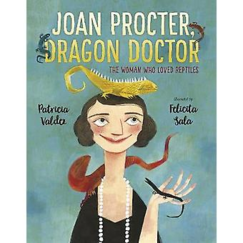Joan Procter - Dragon Doctor - The Woman Who Loved Reptiles by Patrici