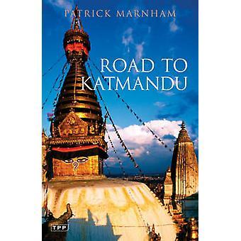 Tie Katmandu Patrick Marnham - 9781845110178 kirja