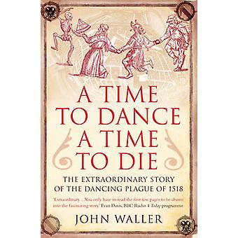 A Time to Dance - a Time to Die - The Extraordinary Story of the Danci