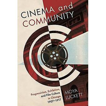 Cinema and Community - Progressivism - Exhibition and Film Culture in