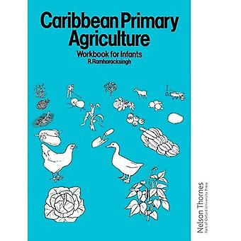 L'Agriculture primaire des Caraïbes - classeur pour les nourrissons: classeur pour nourrissons Bk.1