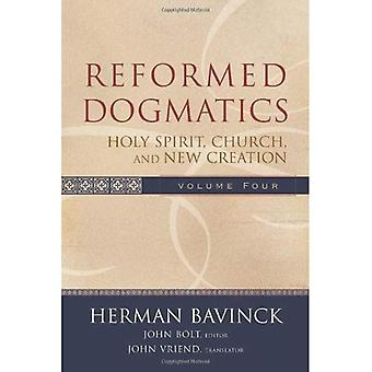 Reformed Dogmatics: vol. 4: Holy Spirit, Church, and New Creation