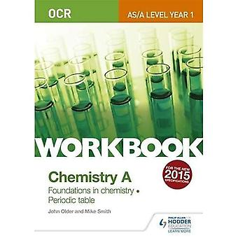 OCR A-Level/AS Chemistry A Workbook: Foundations in chemistry; Periodic table (OCR A Level Chemistry A)