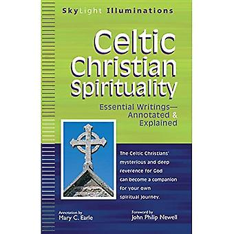 Celtic Christian Spirituality: Essential Writings--Annotated and Explained (SkyLight Illuminations)