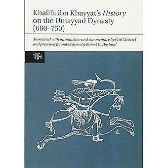 Histoire de la Khalifa ibn Khayyat sur la dynastie omeyyade (660-750) (les textes traduits pour les historiens)