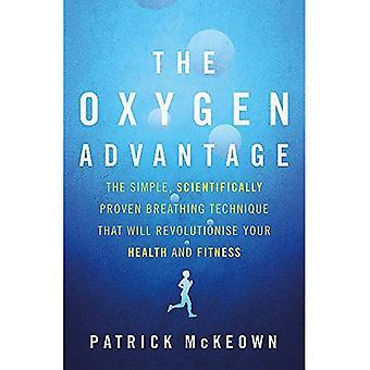 L'avantage de l'oxygène: Le simple, technique de respiration qui va révolutionner votre santé prouvé scientifiquement...