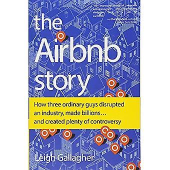 Airbnb historien: Hur tre vanliga killar störs en industri, gjort miljarder... och skapade massor av kontroverser