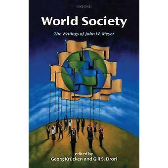 Världssamhälle skrifter av John W. Meyer av Krucken & Georg