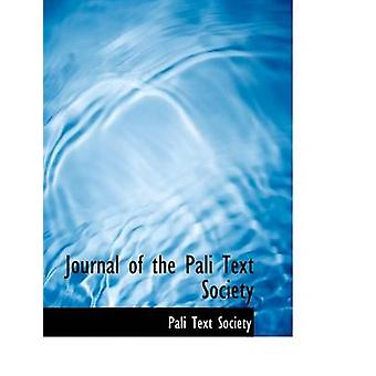 Journal of the Pali Text Society Large Print Edition by Society & Pali Text