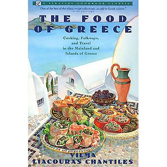 The Food of Greece by Chantiles & Vilma Liacouras