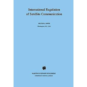 Internationale Regulierung der Satellitenkommunikation von Smith & Milton L.
