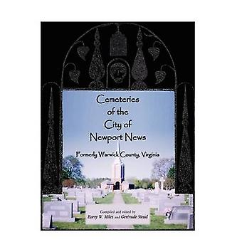 Kyrkogårdar i staden av Newport nyheterna tidigare Warwick County Virginia av Miles & Barry W.