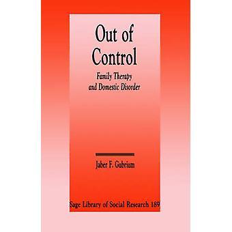 Fuori controllo terapia familiare e domestico disordine di F. Gubrium & Jaber